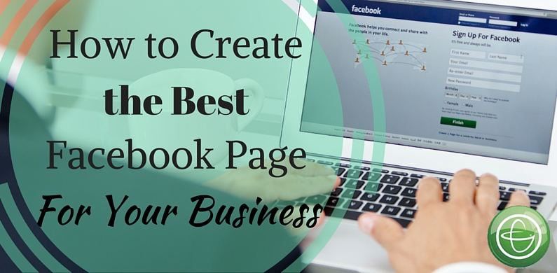 How to Create the best facebook page for your business